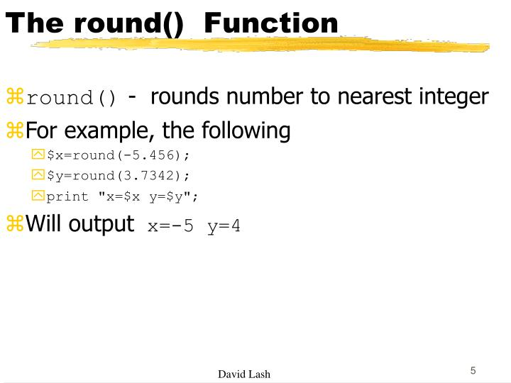 The round()  Function