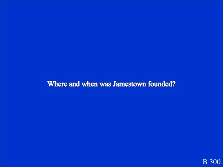 Where and when was Jamestown founded?