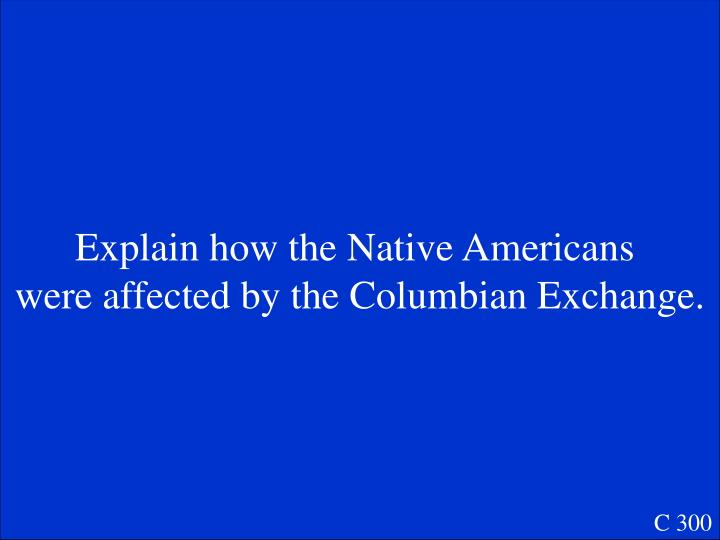 Explain how the Native Americans