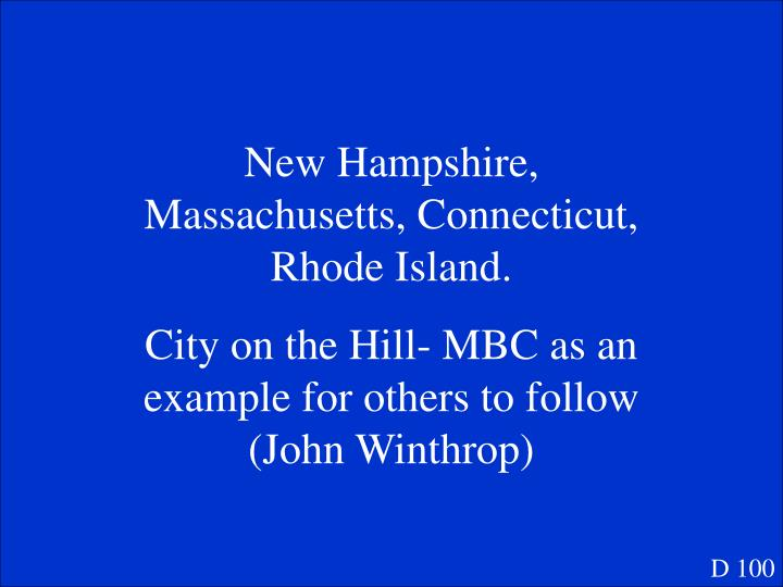 New Hampshire, Massachusetts, Connecticut, Rhode Island.