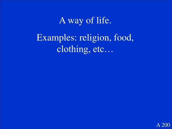 A way of life.