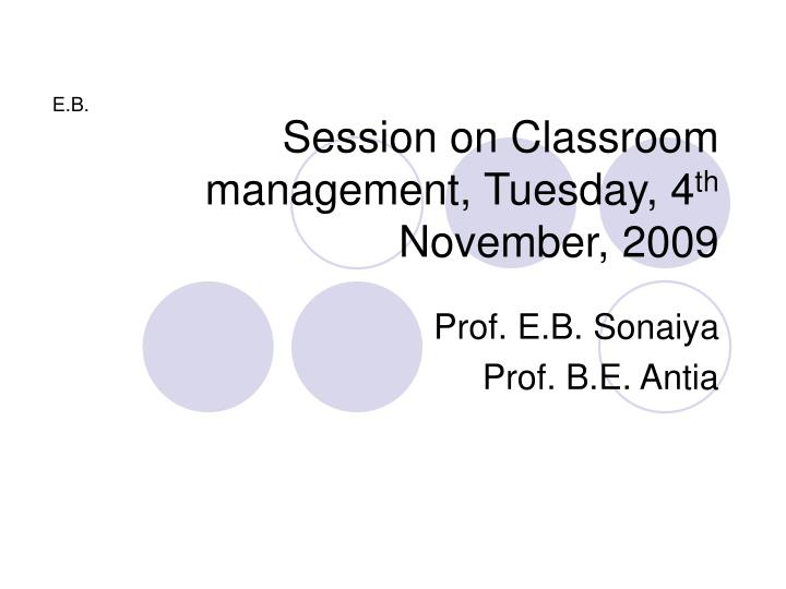 Session on classroom management tuesday 4 th november 2009