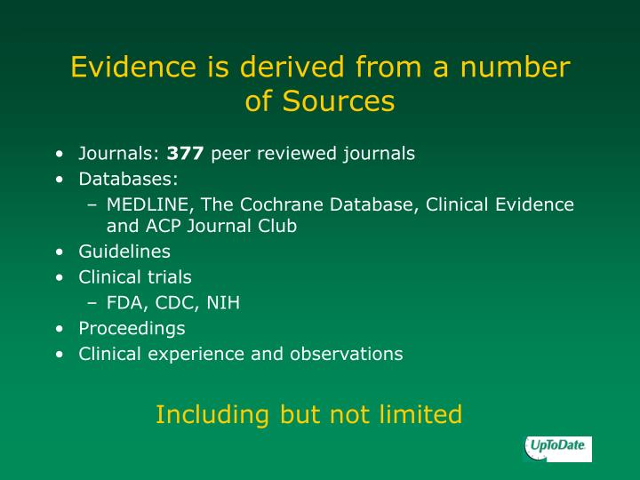 Evidence is derived from a number of Sources