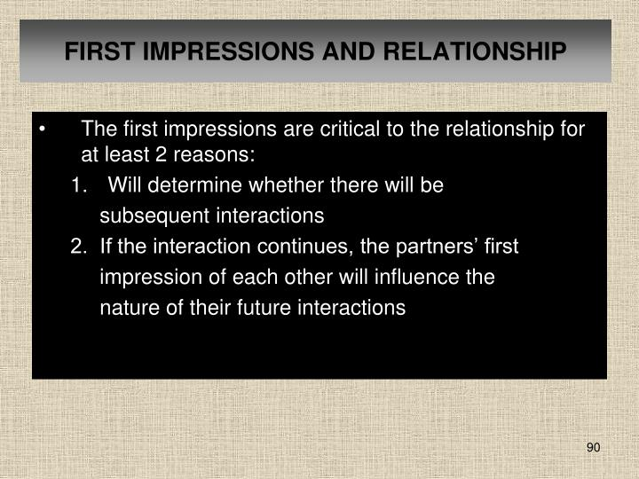 FIRST IMPRESSIONS AND RELATIONSHIP