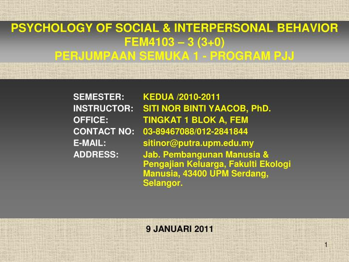 Psychology of social interpersonal behavior fem4103 3 3 0 perjumpaan semuka 1 program pjj