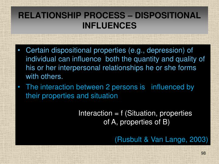 RELATIONSHIP PROCESS – DISPOSITIONAL INFLUENCES