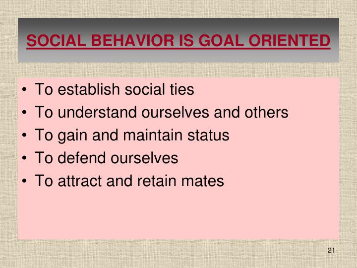 SOCIAL BEHAVIOR IS GOAL ORIENTED
