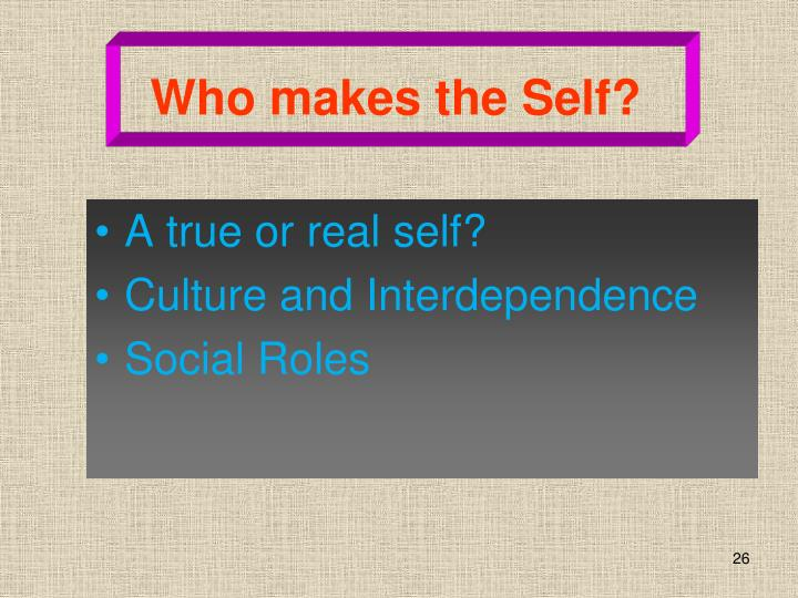 Who makes the Self?