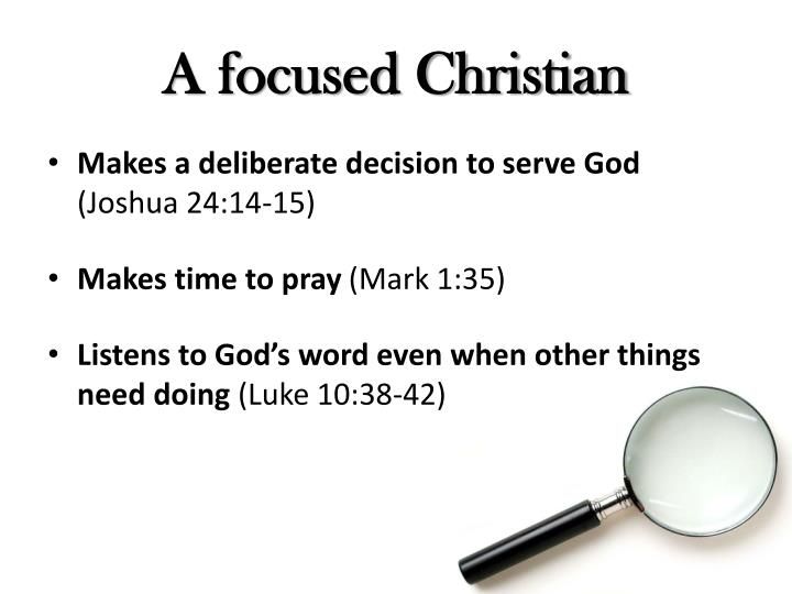 A focused Christian