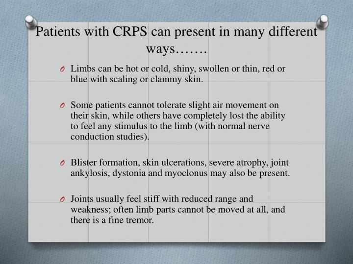 Patients with CRPS can present in many different ways…….