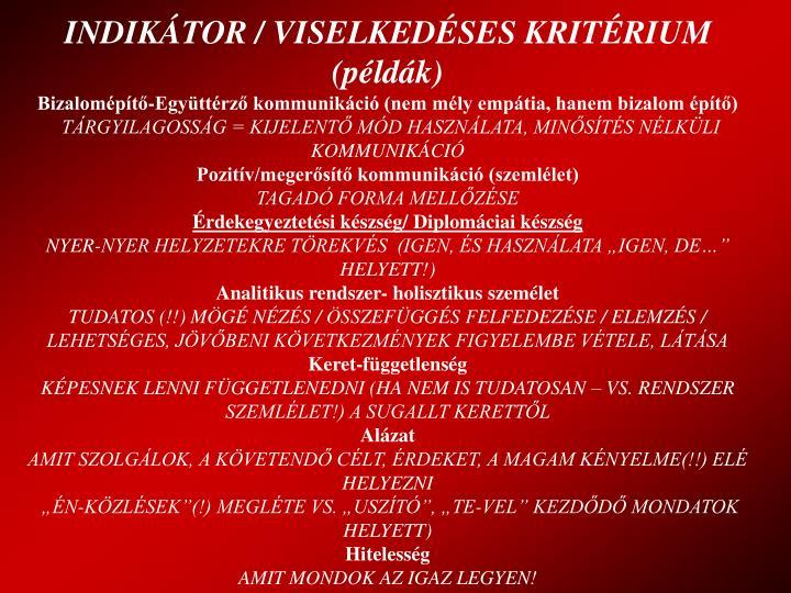 INDIKÁTOR / VISELKEDÉSES KRITÉRIUM (példák)