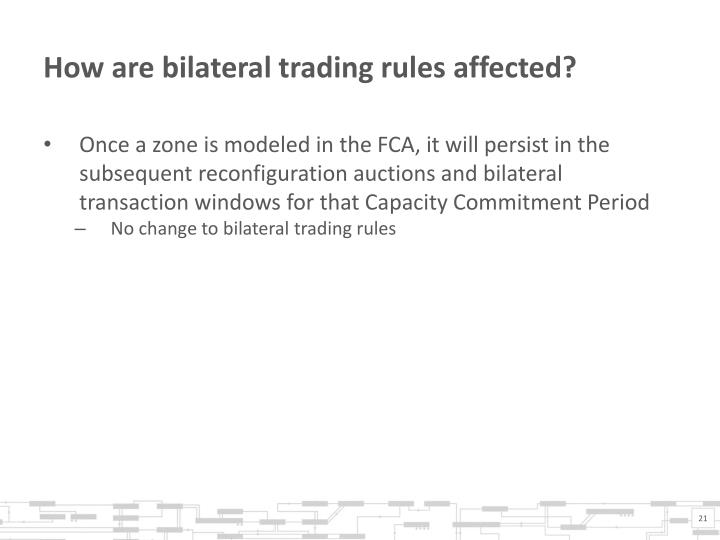 How are bilateral trading rules affected?