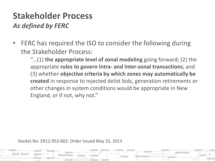 Stakeholder process as defined by ferc
