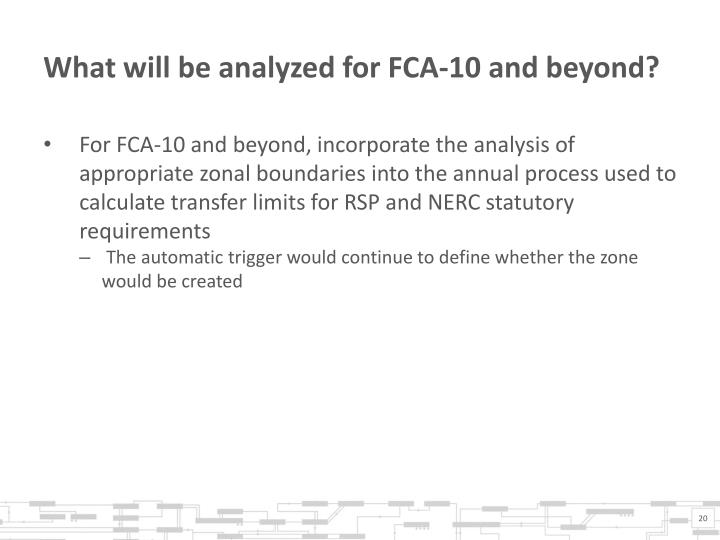 What will be analyzed for FCA-10 and beyond?