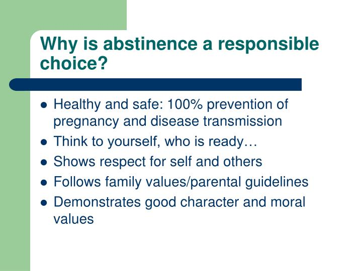 Why is abstinence a responsible choice?