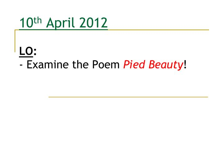10 th april 2012 lo examine the poem pied beauty