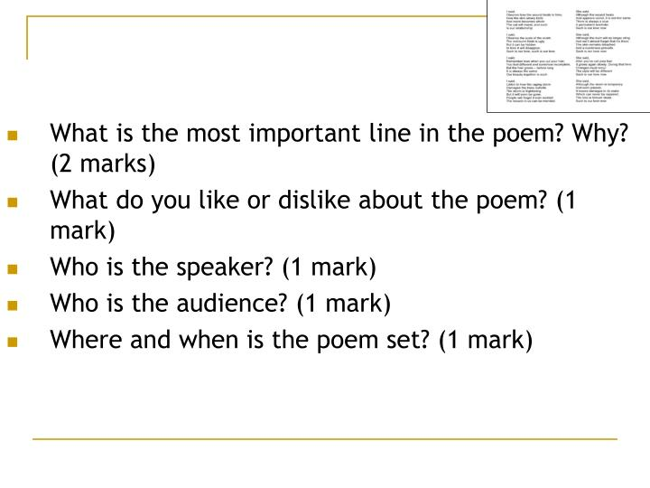What is the most important line in the poem? Why? (2 marks)