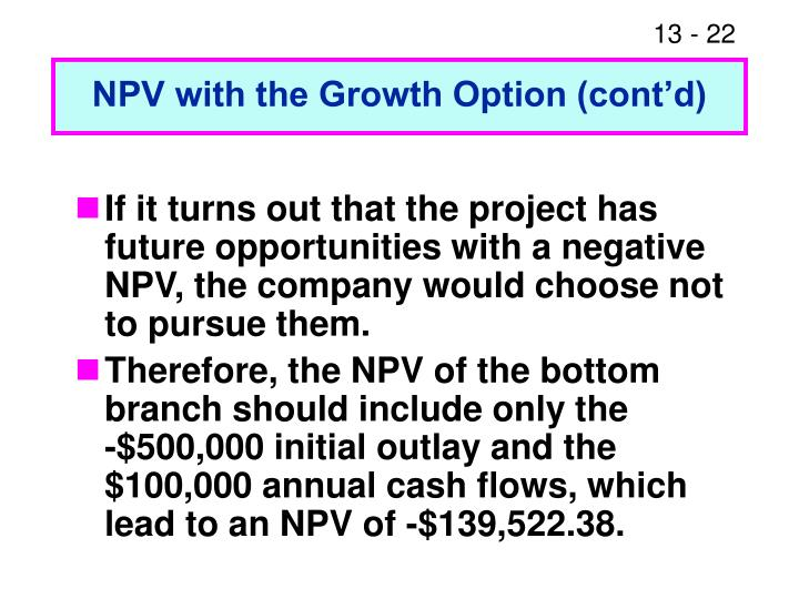 NPV with the Growth Option (cont'd)
