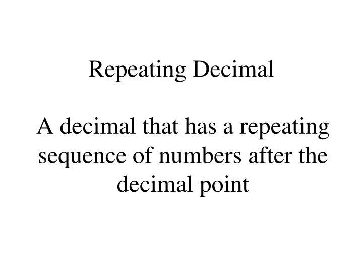 Repeating Decimal