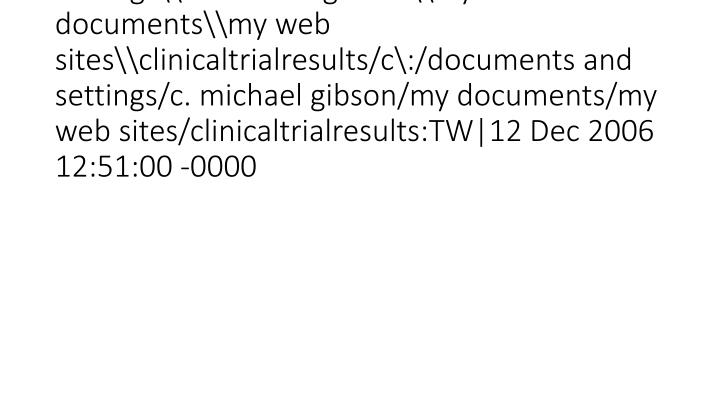 vti_syncwith_localhost\\c\:\\documents and settings\\c. michael gibson\\my documents\\my web sites\\clinicaltrialresults/c\:/doc