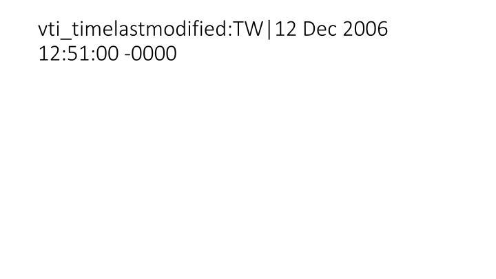 vti_timelastmodified:TW|12 Dec 2006 12:51:00 -0000