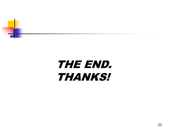 THE END. THANKS!