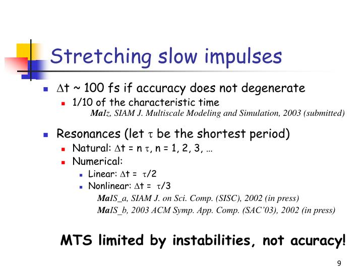 Stretching slow impulses