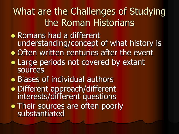 What are the Challenges of Studying the Roman Historians