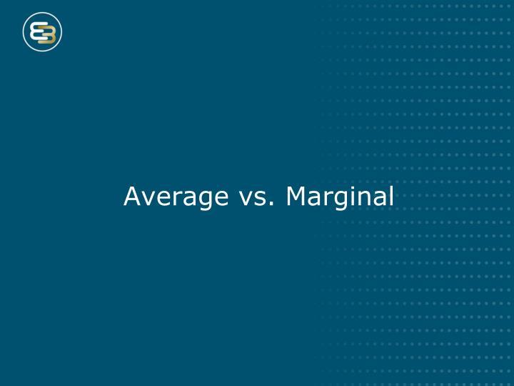 Average vs. Marginal