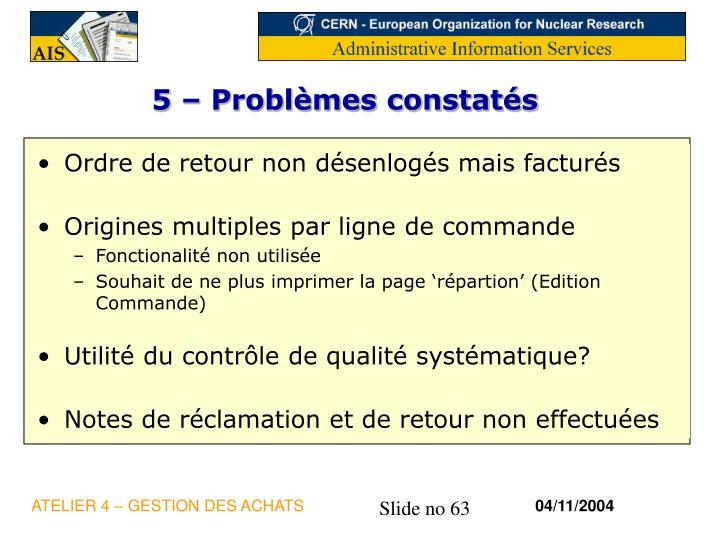 5 – Problèmes constatés