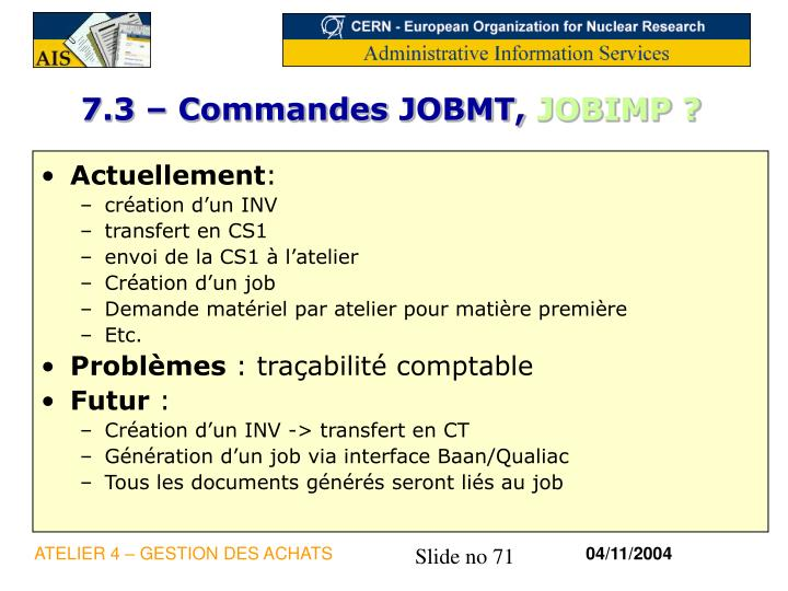 7.3 – Commandes JOBMT,