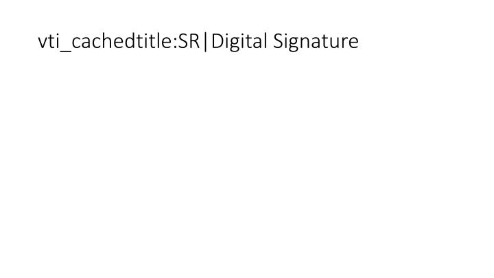 vti_cachedtitle:SR|Digital Signature