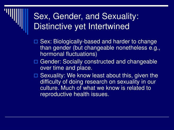 Sex, Gender, and Sexuality: