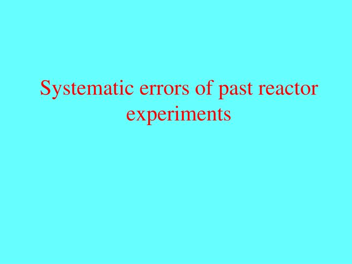 Systematic errors of past reactor experiments