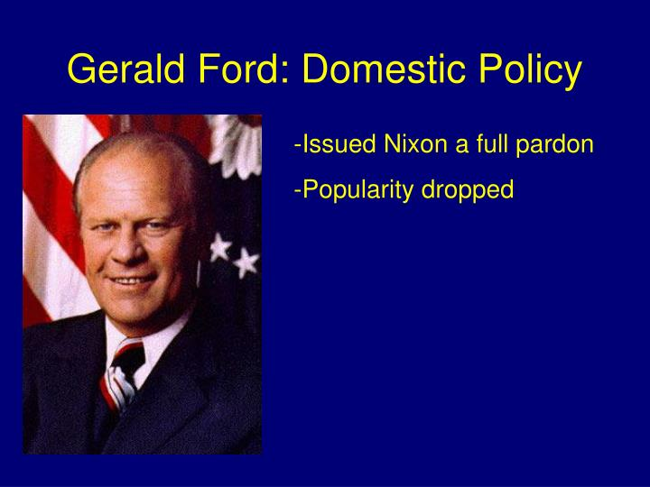 Gerald Ford: Domestic Policy