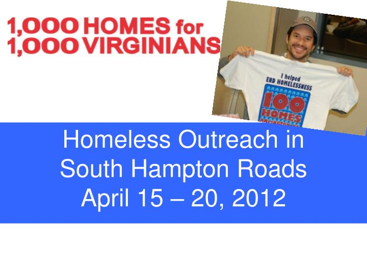 Homeless outreach in south hampton roads april 15 20 2012