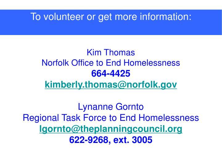 To volunteer or get more information: