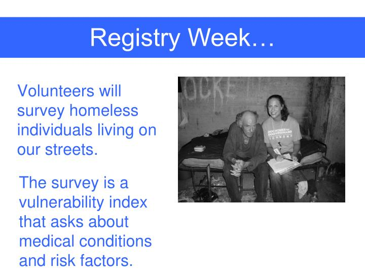 Volunteers will survey homeless individuals living on our streets.