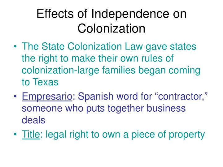Effects of Independence on Colonization
