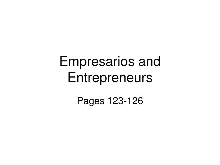 Empresarios and Entrepreneurs