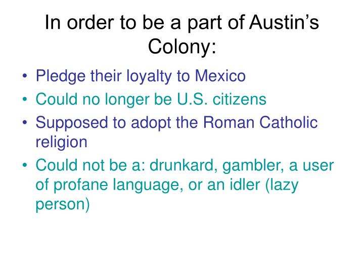 In order to be a part of Austin's Colony: