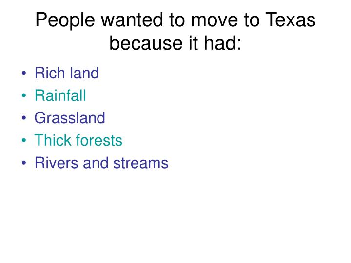 People wanted to move to Texas because it had: