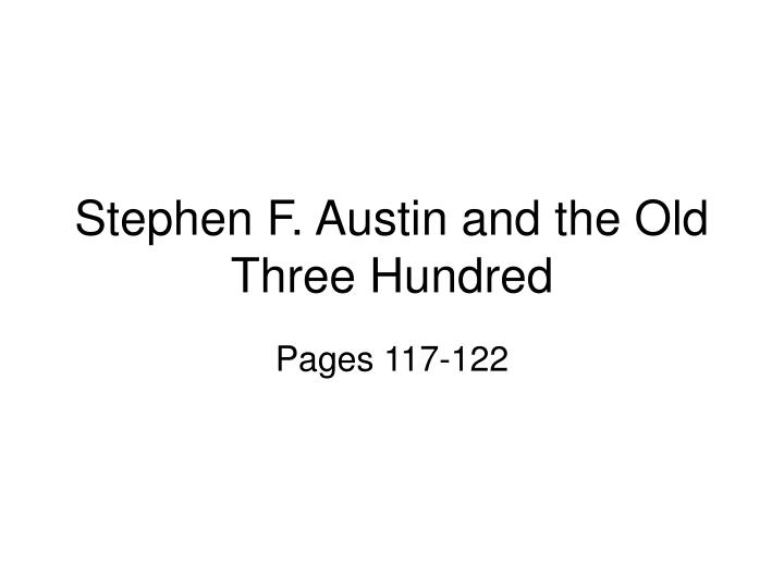 Stephen F. Austin and the Old Three Hundred