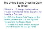 the united states drops its claim to texas