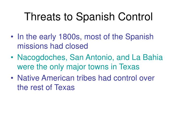 Threats to spanish control