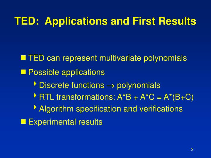 TED:  Applications and First Results