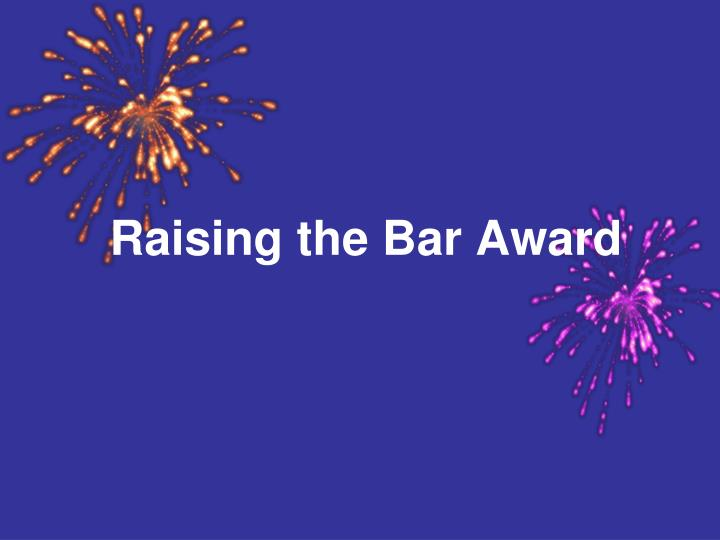 Raising the Bar Award