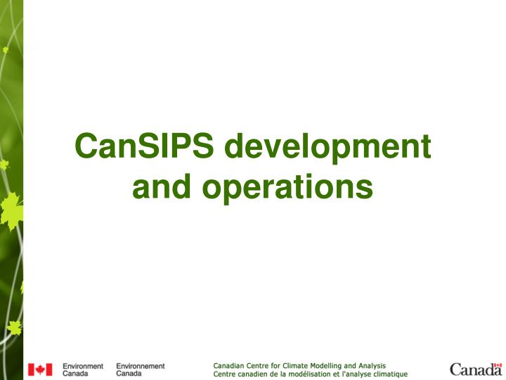 CanSIPS development and operations