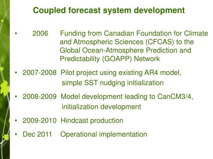 Coupled forecast system development