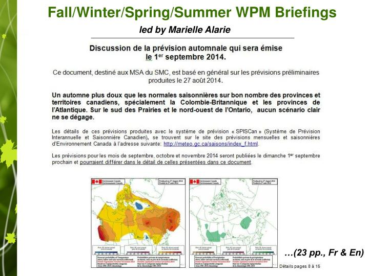 Fall/Winter/Spring/Summer WPM Briefings